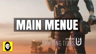 *NEW* OPERATION SHIFTING TIDES MAIN MENUE - Theme Sound - Rainbow Six Siege - Welcome to next Season
