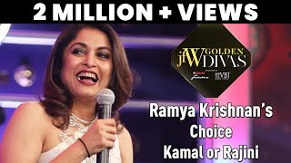 Jfw Golden Divas 2018 - Find out Ramya Krishnan's Choice Kamal or Rajini