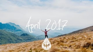 Indie/Rock/Alternative Compilation - April 2017 (1½-Hour Playlist)