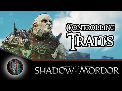Middle-Earth: Shadow of Mordor - Controlling Traits