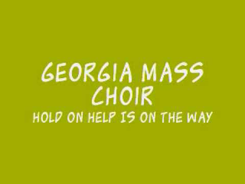 Georgia Mass Choir - Hold On