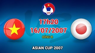 Việt Nam vs Nhật Bản - Asian Cup 2007 | FULL
