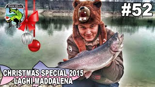 Christmas Special 2015 - Laghi Maddalena (Grosse trote a Spinning)