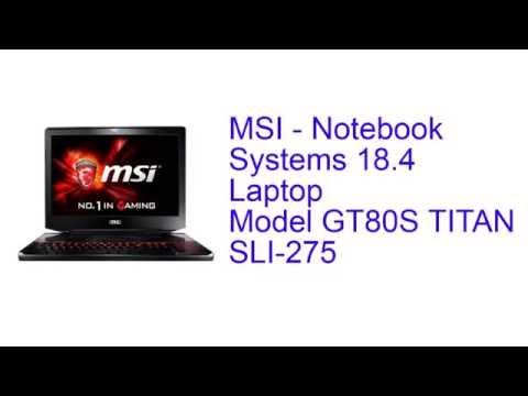 MSI Notebook Systems 18.4 Laptop Model GT80S TITAN SLI-275 specification [America]