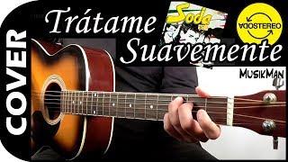 Tratame Suavemente / Soda Stereo / Cover