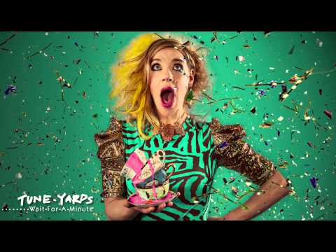tUnE-yArDs - Wait for a Minute (4AD)