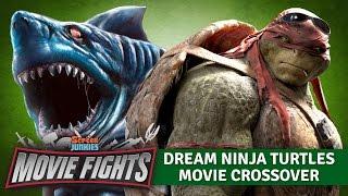 Dream Ninja Turtles Movie Crossovers - MOVIE FIGHTS!!