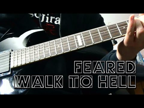 Feared - Walk To Hell