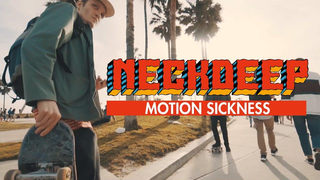 Neck Deep - Motion Sickness (Official Music Video)