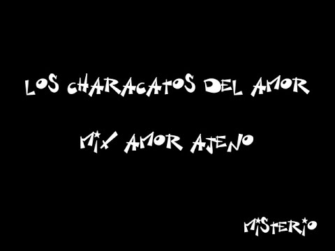 Los Characatos del Amor - Mix Amor Ajeno