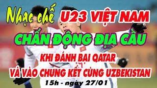 Nhạc chế U23 Việt Nam Gây CHẤN ĐỘNG ĐỊA CẦU | Hàng triệu người rơi lệ