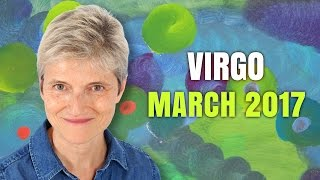 VIRGO MARCH 2017 Horoscope Forecast