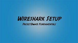 PacketBomb Fundamentals Course: Wireshark Setup