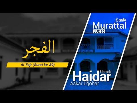 Murattal Al-Qur'an: 089. Surat Al-Fajr (Ustadz Haidar Askarulqohar)