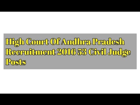 High Court Of Andhra Pradesh Recruitment 2016 for 53 Civil judge Posts