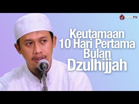 Kultum Subuh: Keutamaan 10 Hari Pertama Bulan Dzulhijjah - Ustadz Abdurrahman Thoyyib, Lc.