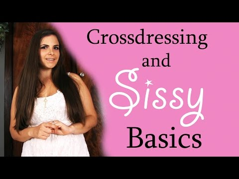Crossdressing and Sissy Basics