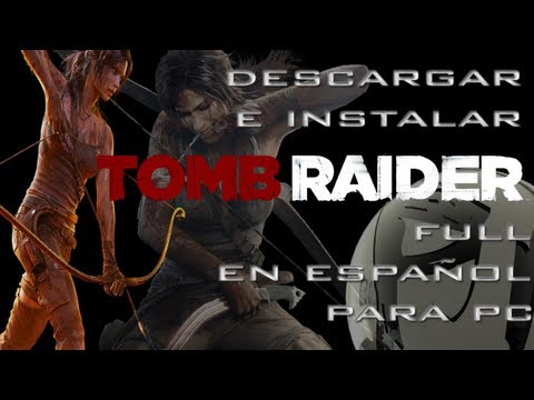 Descargar e Instalar Tomb Raider 2013 Survival Edition Full En Español Para pc HD