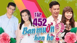 BẠN MUỐN HẸN HÒ #452 UNCUT | Bấm nút không cần MC đếm số - Cặp đôi kết hôn ngay sau 3 tháng ghi hình