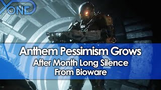 Anthem Pessimism Grows After Month Long Silence From Bioware