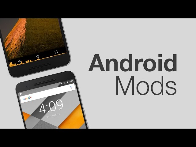 6 Cool Android Mods You Should Use 2017