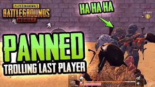 TROLLING IN PUBG MOBILE - WE PANNED THE LAST GUY!