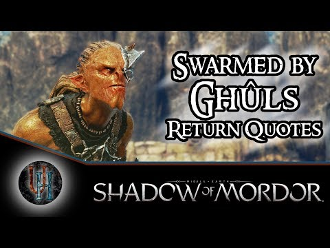 Middle-Earth: Shadow of Mordor - Swarmed by Ghûls - Return Quotes