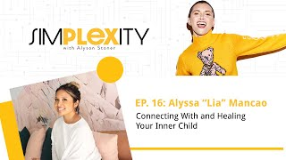"""Connecting with and Healing Your Inner Child ft. Alyssa """"Lia"""" Mancao"""