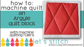 How-To Machine Quilt a Argyle Quilt Block-With Natalia Bonner-Let's Stitch a Block A Day- Day 8