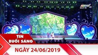 Tin Buổi Sáng - Ngày 24/06/2019 - HTV Tin Tức Mới Nhất