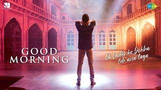 Good Morning Ek Ladki Ko Dekha Toh Aisa Laga Anil Sonam Rajkummar Juhi Vishal Shannon Rochak