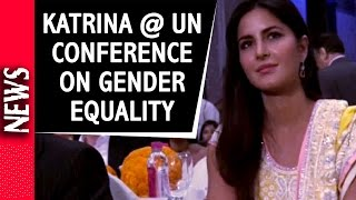 Latest Bollywood News - Katrina Kaif At UN Conference On Gender Equality - Bollywood Gossip 2016