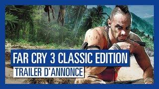 Far Cry 3 Classic Edition : Trailer d'Annonce [OFFICIEL] VOSTFR HD