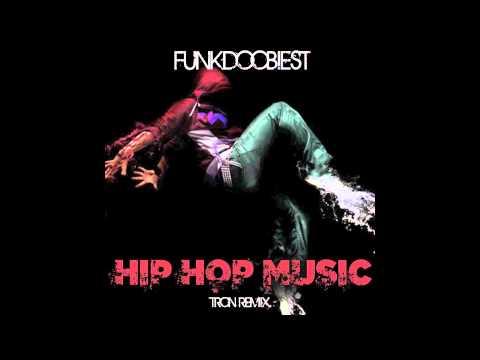 Funkdoobiest - Hip Hop Music (Tron Remix)