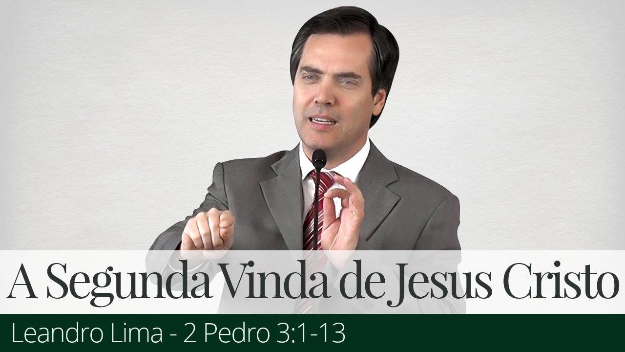 A Segunda Vinda de Jesus Cristo - Leandro Lima