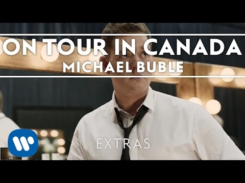 Michael Bublé On Tour in Canada [Extra]