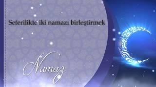 Seferilikte iki namazı birleştirmek - Sorularla İslamiyet