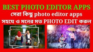 Best top 3 photo editor apps free download   bangla   you can edit photo for facebook,youtube etc.