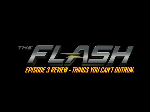 The Flash Episode 3 Review - Things You Can't Outrun