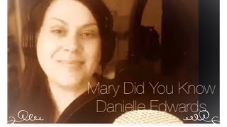 Mary Did You Know   Danielle Edwards