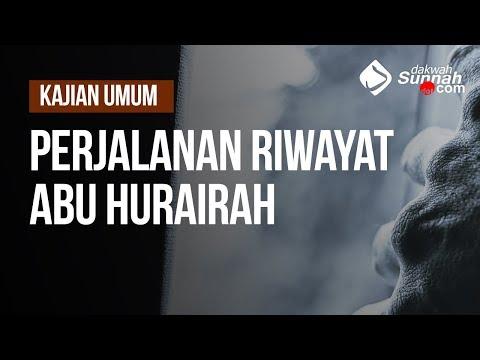 Perjalanan Riwayat Abu Hurairah  Ustadz Muhammad Hafidz Anshari, Lc