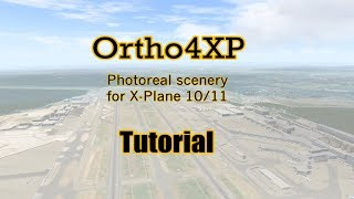 Ortho4XP Step by Step Tutorial   Photo Scenery for X-Plane 10/11