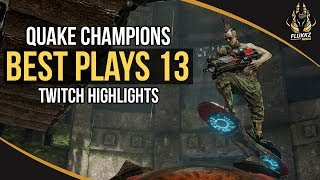 QUAKE CHAMPIONS BEST PLAYS 13 (TWITCH HIGHLIGHTS)