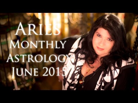 Aries Monthly Astrology Forecast June 2015 Michele Knight