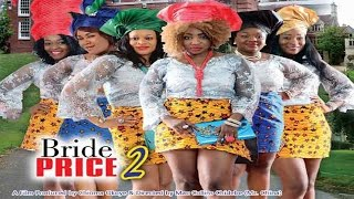 Bride Price Nigerian Movie [Part 2] - Sequel to Aso Ebi Girls