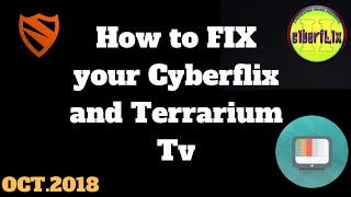 Best way to fix Terrarium Tv and  Cyberflix 2 on a firestick