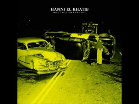 Hanni El Khatib - Will The Guns Come Out (2011) [Full ALbum]