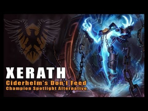 Don't Feed Xerath -- In-Depth Champion Information (League of Legends)