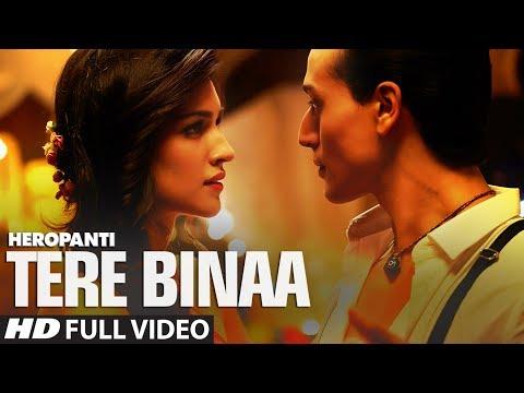 Heropanti: Tere Binaa Video Song | Tiger Shroff | Kriti Sanon...