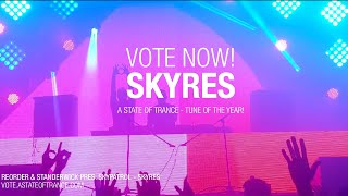 Vote for Skypatrol 'SKYRES' as the TOTY on A State Of Trance